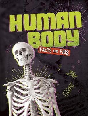 Human Body Facts or Fibs