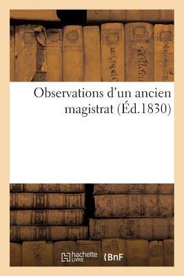 Observations d'un Ancien Magistrat