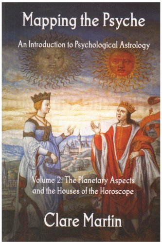 Mapping the Psyche: An Introduction to Psychological Astrology, Vol. 2