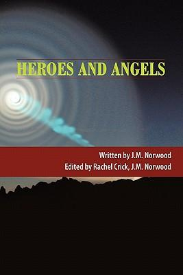 Heroes and Angels