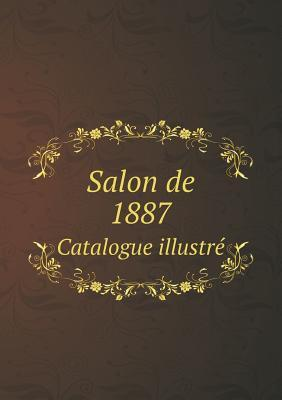 Salon de 1887 Catalogue Illustre