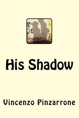 His Shadow