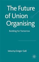 The Future of Union Organizing