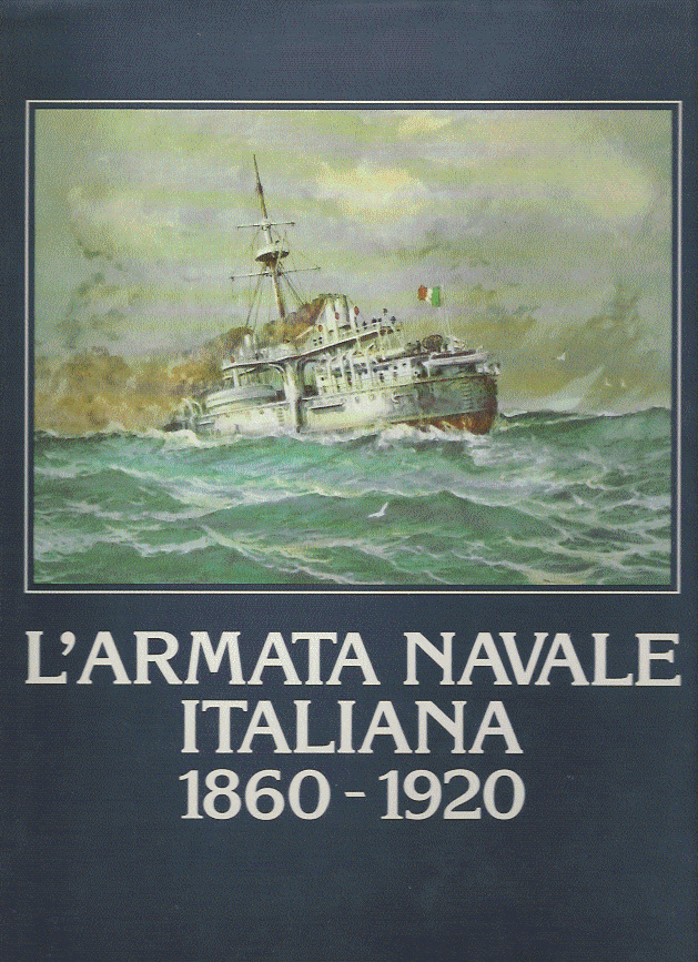 L'Armata Navale Italiana 1860 - 1920