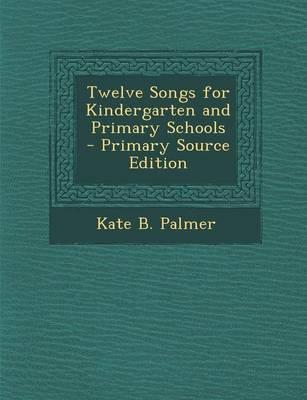 Twelve Songs for Kindergarten and Primary Schools
