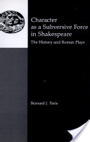 Character As a Subversive Force in Shakespeare