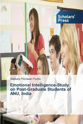 Emotional Intelligence-Study on Post-Graduate Students of ANU, India