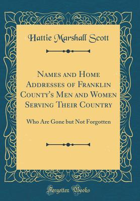 Names and Home Addresses of Franklin County's Men and Women Serving Their Country