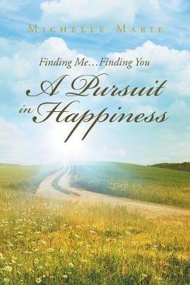 Finding Me...Finding You A Pursuit in Happiness