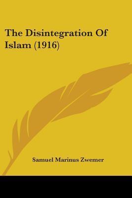 The Disintegration Of Islam