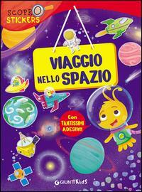 Viaggio nello spazio. Con adesivi. Ediz. illustrata