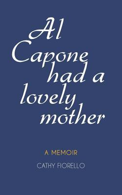 Al Capone Had a Lovely Mother