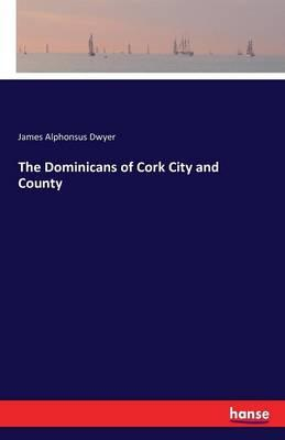 The Dominicans of Cork City and County