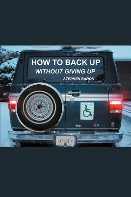 How to Back Up Without Giving Up