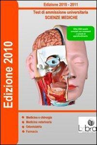 Test di ammissione universitaria. Scienze mediche. CD-ROM