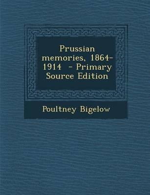 Prussian Memories, 1864-1914