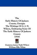 The Early History of Jackson County, Georgi