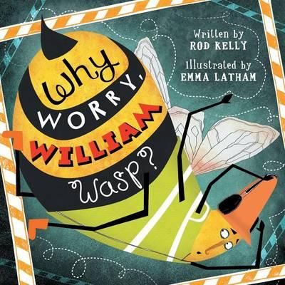 WHY WORRY WILLIAM WASP FIRST P