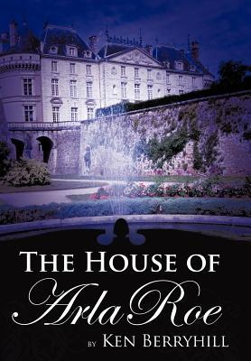 The House of Arla Roe