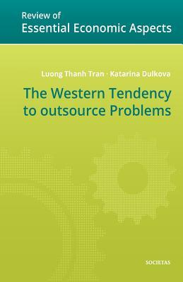 The Western Tendency to outsource Problems