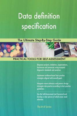 Data Definition Specification the Ultimate Step-by-step Guide