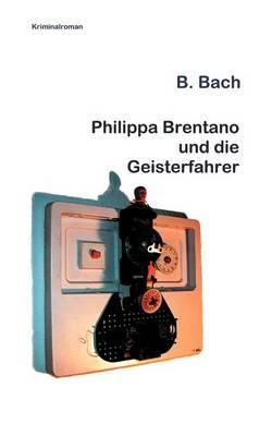Philippa Brentano und die Geisterfahrer