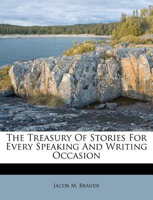 The Treasury of Stories for Every Speaking and Writing Occasion