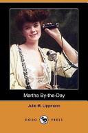 Martha By-The-Day (Dodo Press)