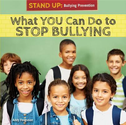What You Can Do to Stop Bullying