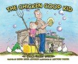 The Chicken Coop Kid