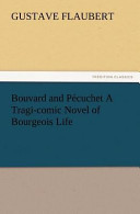 Bouvard and Pécuchet a Tragi-Comic Novel of Bourgeois Life