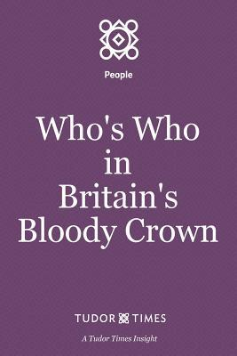 Who's Who in Britain's Bloody Crown