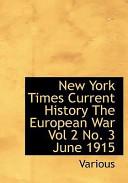New York Times Current History the European War Vol 2 No. 3 June 1915