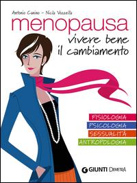 Menopausa. Vivere bene il cambiamento