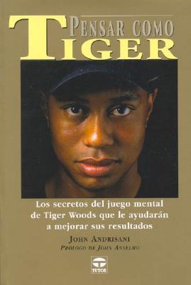 Pensar Como Tiger / Think Like Tiger