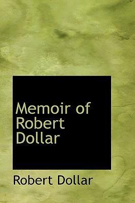 Memoir of Robert Dollar