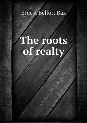 The Roots of Realty
