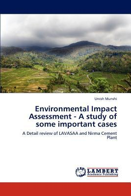Environmental Impact Assessment - A study of some important cases