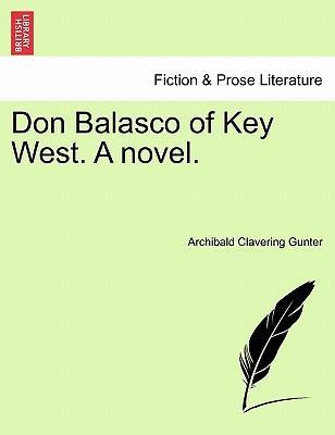 Don Balasco of Key West. A novel