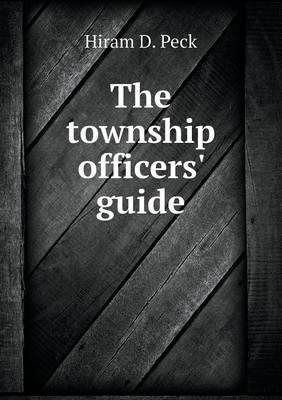 The Township Officers' Guide