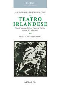 Teatro irlandese. I grandi autori dell'Abbey Theatre di Dublino tradotti da Carlo Linati
