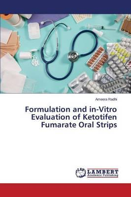 Formulation and in-Vitro Evaluation of Ketotifen Fumarate Oral Strips