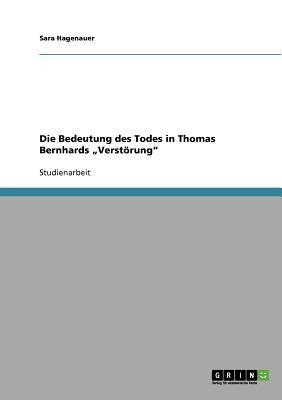"""Die Bedeutung des Todes in Thomas Bernhards """"Verstörung"""""""