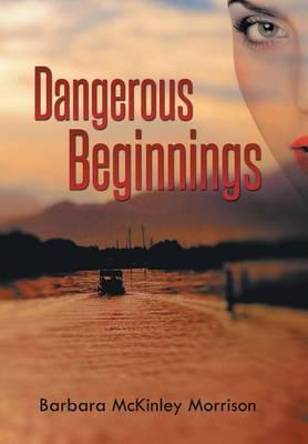 Dangerous Beginnings