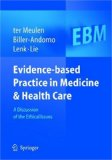 Evidence-Based Practice in Medicine and Health Care. A Discussion of the Ethical Issues