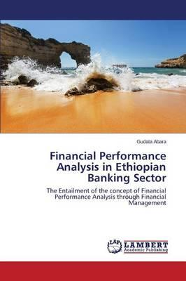 Financial Performance Analysis in Ethiopian Banking Sector