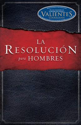La Resolucion para Hombres / The Resolution for Men