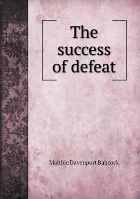 The Success of Defeat