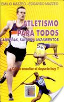 Atletismo para todos. Carreras, saltos y lanzamientos.
