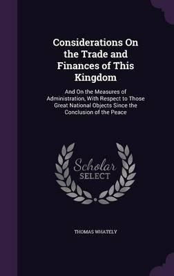 Considerations on the Trade and Finances of This Kingdom